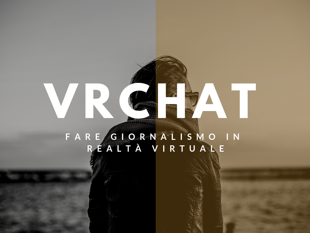 Humans of VRChat: Fare giornalismo in realtà virtuale