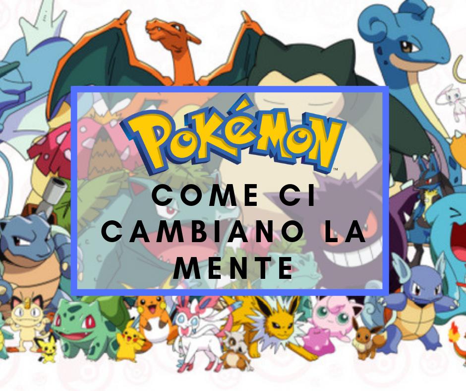 Pokémon, come ci cambiano la mente