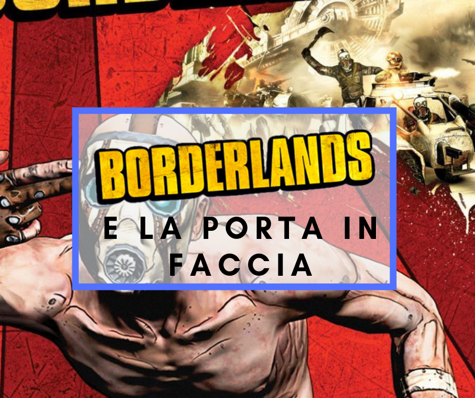 Box Art: Borderlands e la porta in faccia