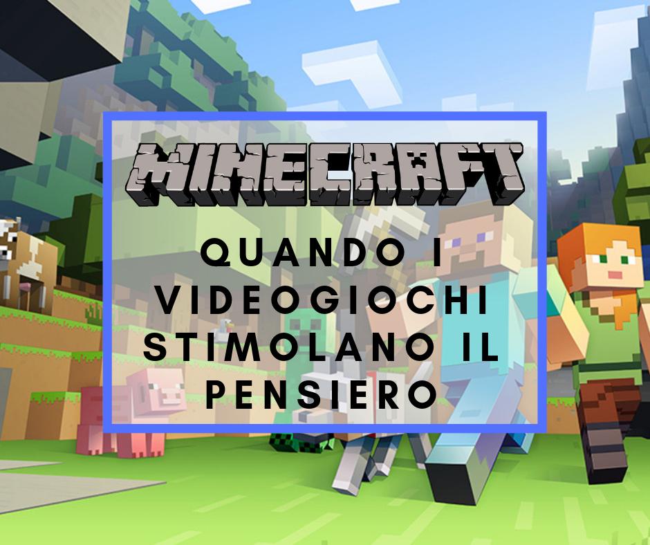 Minecraft: oltre il mining e il crafting. Quando i videogiochi Sandbox stimolano il System Thinking