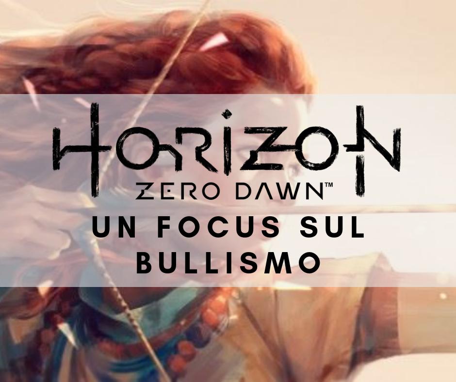Horizon Zero Dawn – Un Focus sul bullismo
