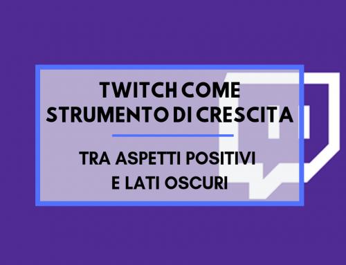 Twitch come strumento di crescita: tra aspetti positivi e lati oscuri