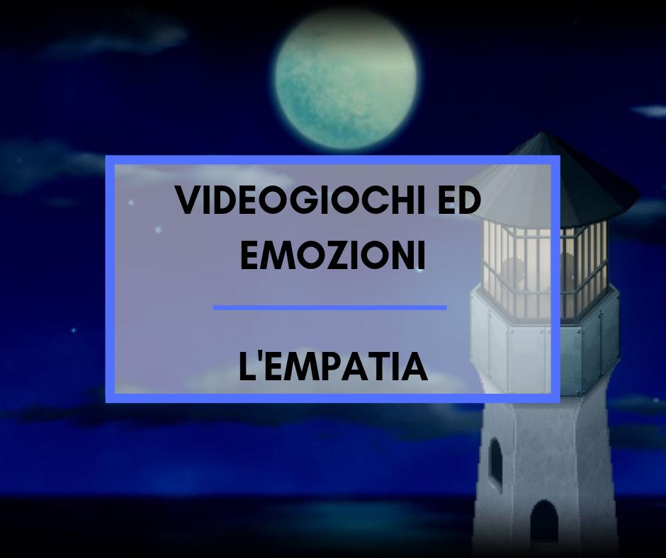 Videogiochi ed emozioni, l'empatia del videogiocatore.
