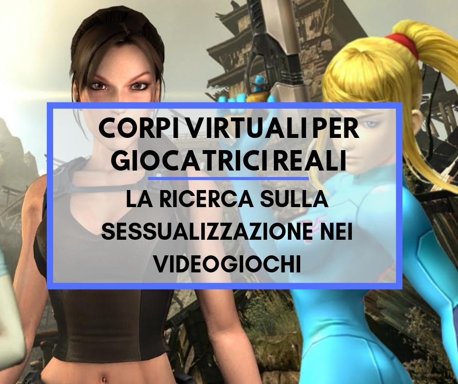 Corpi virtuali per giocatrici reali: la ricerca sulla sessualizzazione nei videogiochi