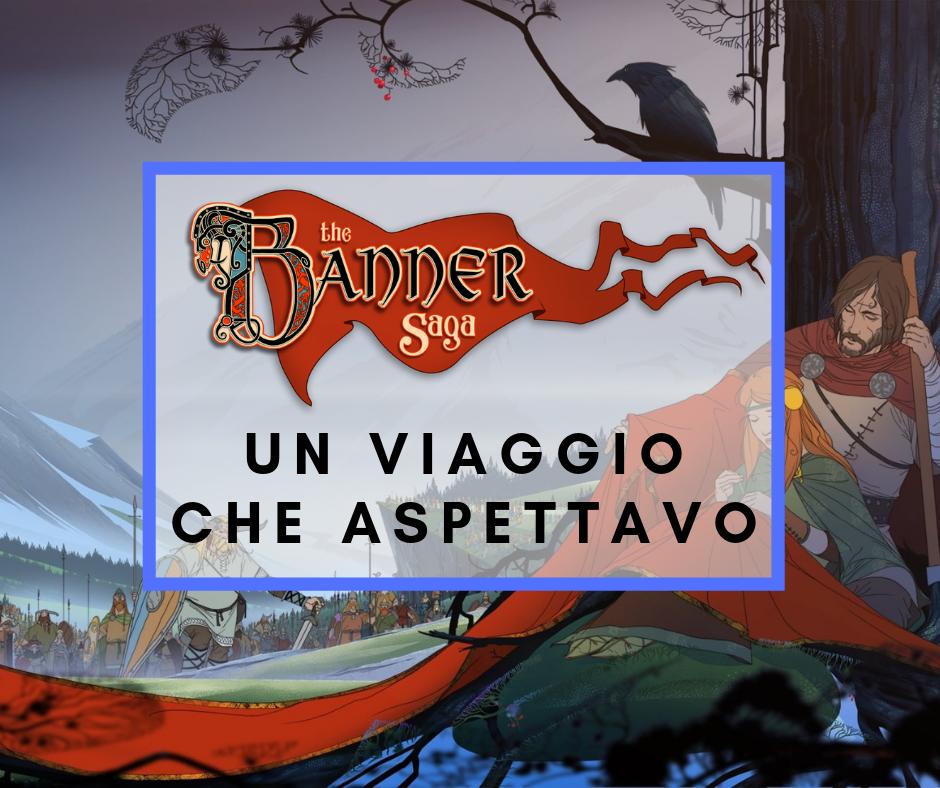 The Banner Saga : Un viaggio che aspettavo
