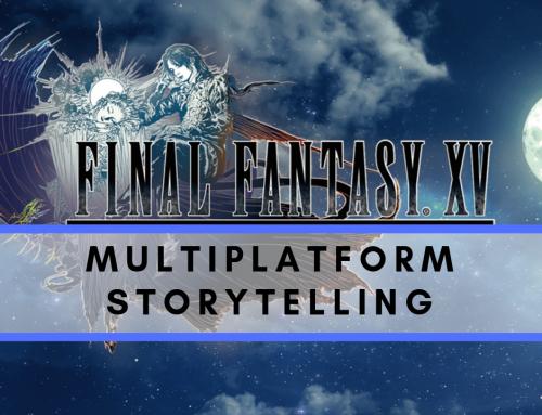 Multiplatform Storytelling: la storia di Final Fantasy XV
