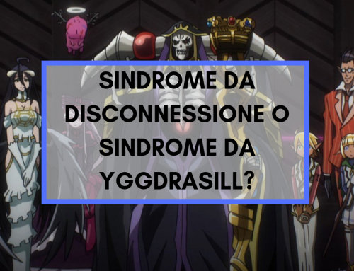 Sindrome da Disconessione o Sindrome da Yggdrasill? Fuga dal mondo reale attraverso il genere Isekai