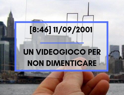[8:46] 11/09/2001 – Un videogioco per non dimenticare