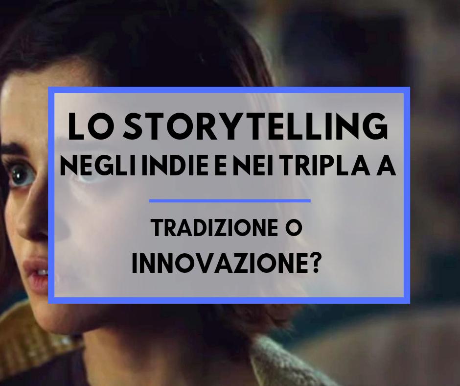 Lo storytelling negli indie e nei tripla A: tradizione o innovazione?