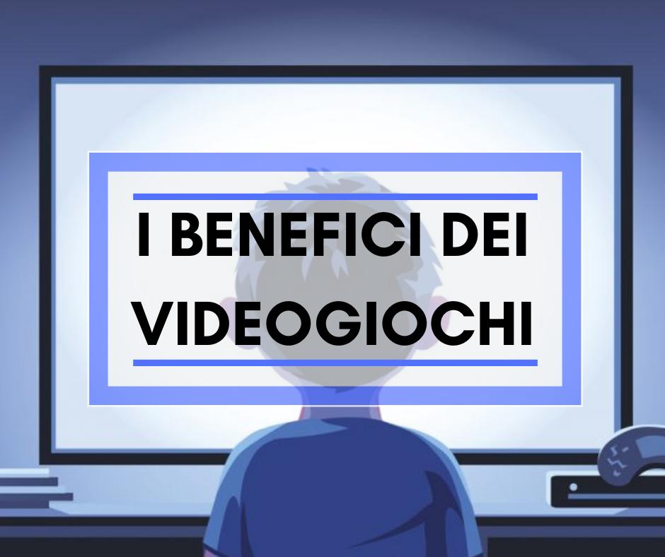 benefici dei videogiochi